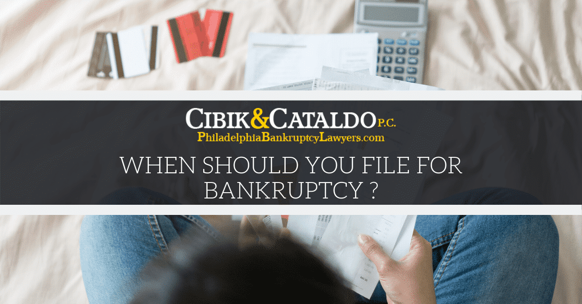 When Should You File For Bankruptcy ?