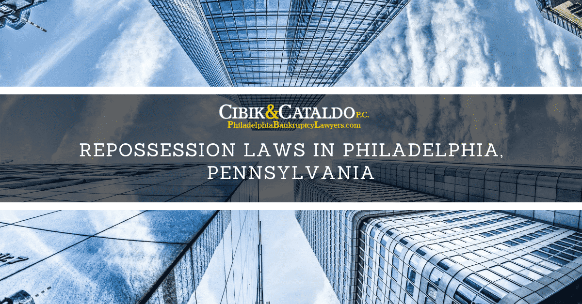 Repossession Laws in Philadelphia, Pennsylvania